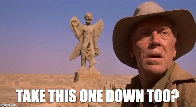 TAKE THIS ONE DOWN TOO? | image tagged in statue | made w/ Imgflip meme maker
