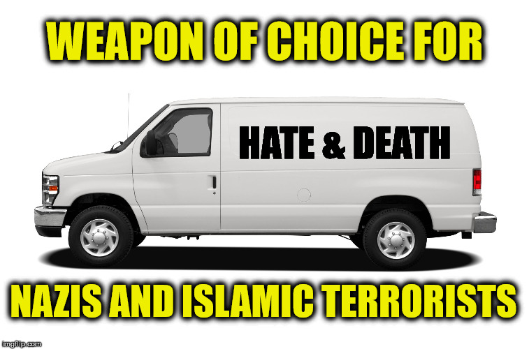 Remember when people just drove cars to get places? | WEAPON OF CHOICE FOR NAZIS AND ISLAMIC TERRORISTS HATE & DEATH | image tagged in nazi,islamic terrorism,terrorism | made w/ Imgflip meme maker