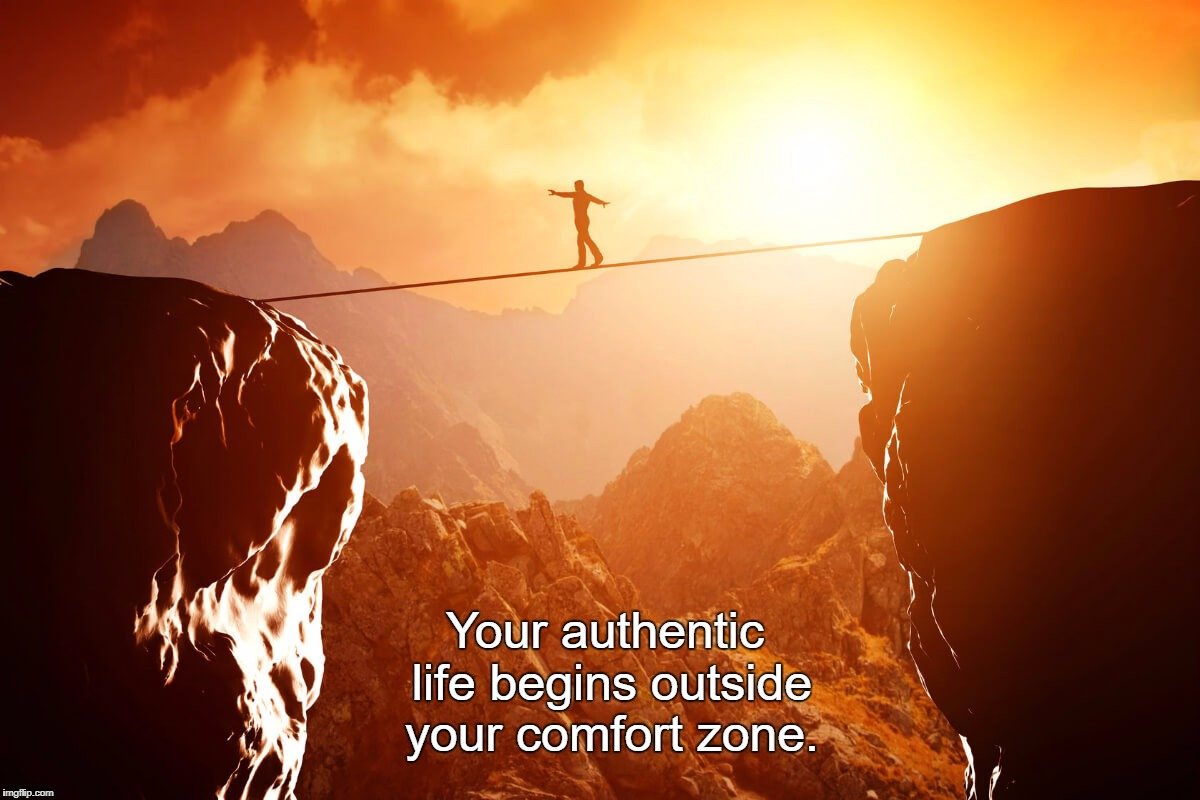 Your authentic life begins outside your comfort zone. | image tagged in man walking tightrope with beautiful sunset | made w/ Imgflip meme maker