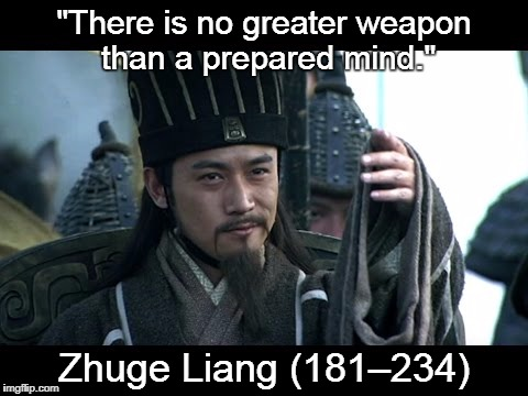 "Zhuge Liang #1 | ""There is no greater weapon than a prepared mind."" Zhuge Liang (181–234) 