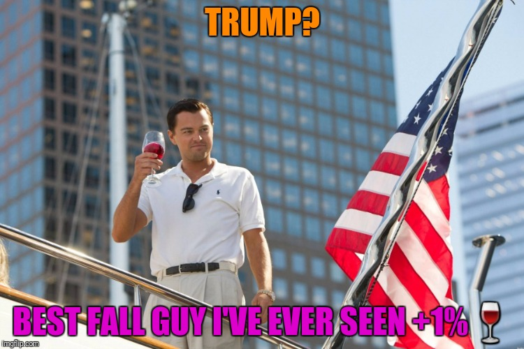 TRUMP? BEST FALL GUY I'VE EVER SEEN +1% | made w/ Imgflip meme maker