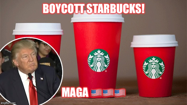 Starbucks | BOYCOTT STARBUCKS! MAGA  | image tagged in twerking | made w/ Imgflip meme maker