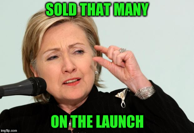 SOLD THAT MANY ON THE LAUNCH | made w/ Imgflip meme maker