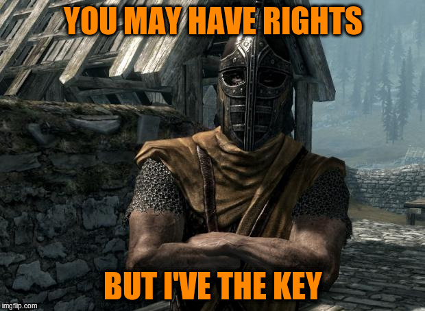 YOU MAY HAVE RIGHTS BUT I'VE THE KEY | made w/ Imgflip meme maker