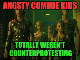 ANGSTY COMMIE KIDS TOTALLY WEREN'T COUNTERPROTESTING | made w/ Imgflip meme maker