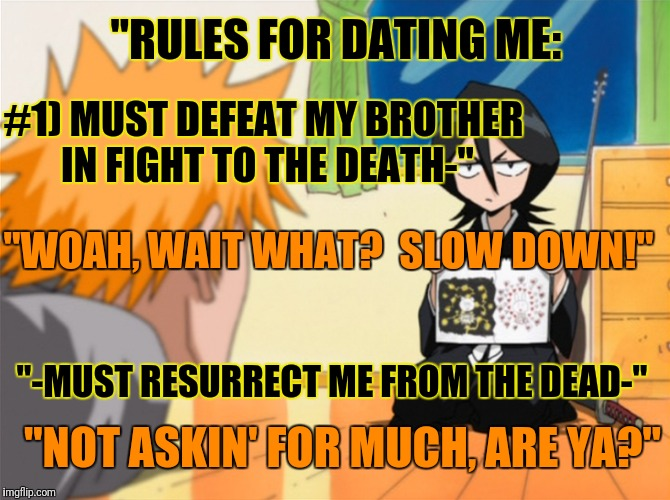 """RULES FOR DATING ME: #1) MUST DEFEAT MY BROTHER IN FIGHT TO THE DEATH-"" ""WOAH, WAIT WHAT?  SLOW DOWN!"" ""-MUST RESURRECT ME FROM THE DEAD-""  
