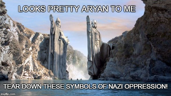 Nordic symbolism - The Gates of Argonath | LOOKS PRETTY ARYAN TO ME TEAR DOWN THESE SYMBOLS OF NAZI OPPRESSION! | image tagged in nazi salute,scary statue,oppression,aryan salute | made w/ Imgflip meme maker
