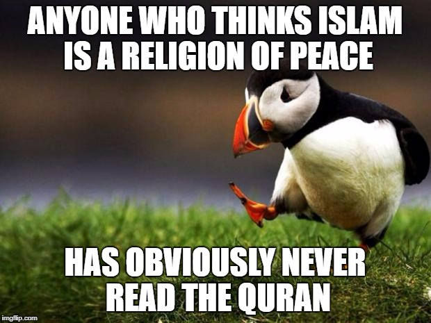 """Religion of Peace"" is the greatest joke since ""Peace in our time""! 