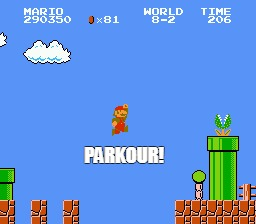 Mario Parkour | PARKOUR! | image tagged in super mario,nintendo,parkour | made w/ Imgflip meme maker