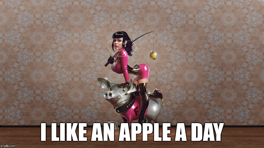 I LIKE AN APPLE A DAY | made w/ Imgflip meme maker