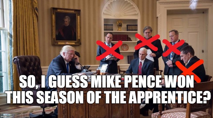 the new apprentice | SO, I GUESS MIKE PENCE WON THIS SEASON OF THE APPRENTICE? | image tagged in trump,the apprentice,mike pence | made w/ Imgflip meme maker