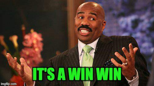 Steve Harvey Meme | IT'S A WIN WIN | image tagged in memes,steve harvey | made w/ Imgflip meme maker
