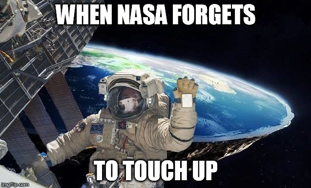 WHEN NASA FORGETS TO TOUCH UP | image tagged in nasa touchup fail | made w/ Imgflip meme maker