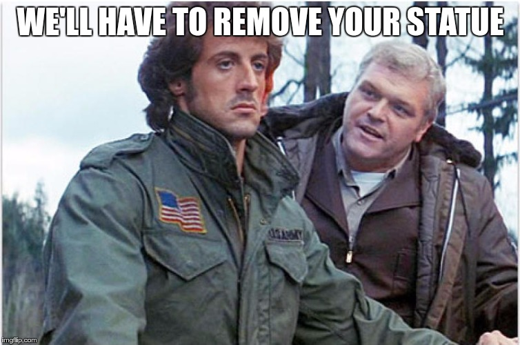 WE'LL HAVE TO REMOVE YOUR STATUE | made w/ Imgflip meme maker