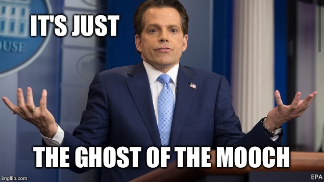 IT'S JUST THE GHOST OF THE MOOCH | made w/ Imgflip meme maker