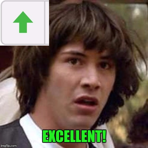 EXCELLENT! | made w/ Imgflip meme maker