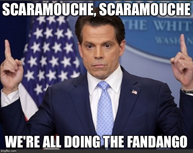 SCARAMOUCHE, SCARAMOUCHE WE'RE ALL DOING THE FANDANGO | made w/ Imgflip meme maker