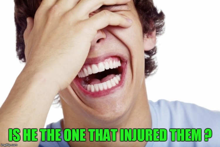 IS HE THE ONE THAT INJURED THEM ? | made w/ Imgflip meme maker