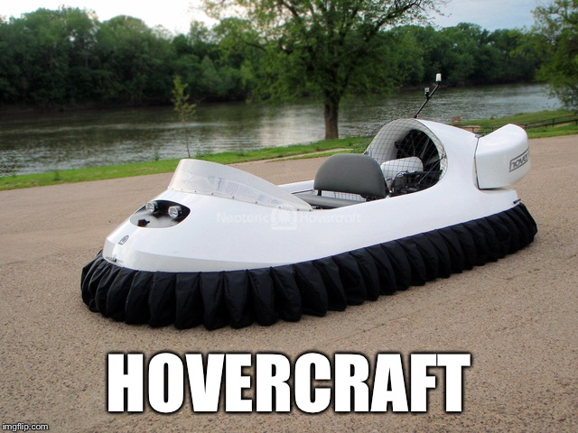 HOVERCRAFT | made w/ Imgflip meme maker