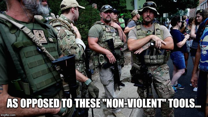 "AS OPPOSED TO THESE ""NON-VIOLENT"" TOOLS... 