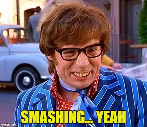 SMASHING... YEAH | made w/ Imgflip meme maker