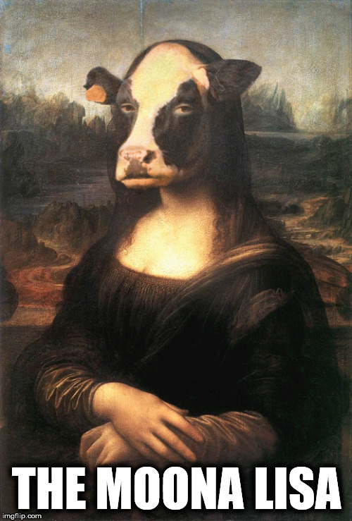 First painting of an eclipse | THE MOONA LISA | image tagged in the mona lisa,eclipse,solar eclipse,cow,joke,funny memes | made w/ Imgflip meme maker