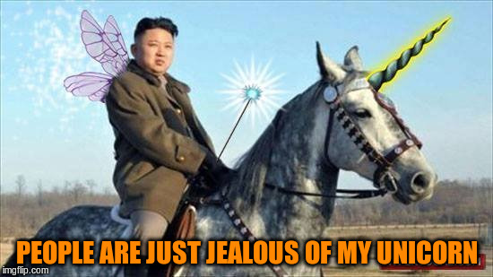 PEOPLE ARE JUST JEALOUS OF MY UNICORN | made w/ Imgflip meme maker