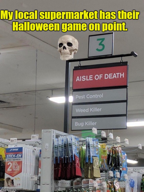 That's what I call my job.  | My local supermarket has their Halloween game on point. | image tagged in funny,halloween,death | made w/ Imgflip meme maker