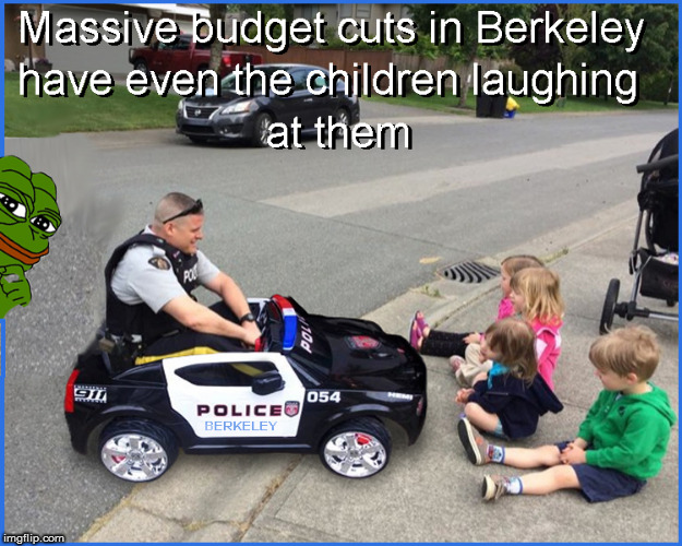 Budget Cuts  | image tagged in berkeley facists,lol,funny,funny memes,current events,retarded liberal protesters | made w/ Imgflip meme maker
