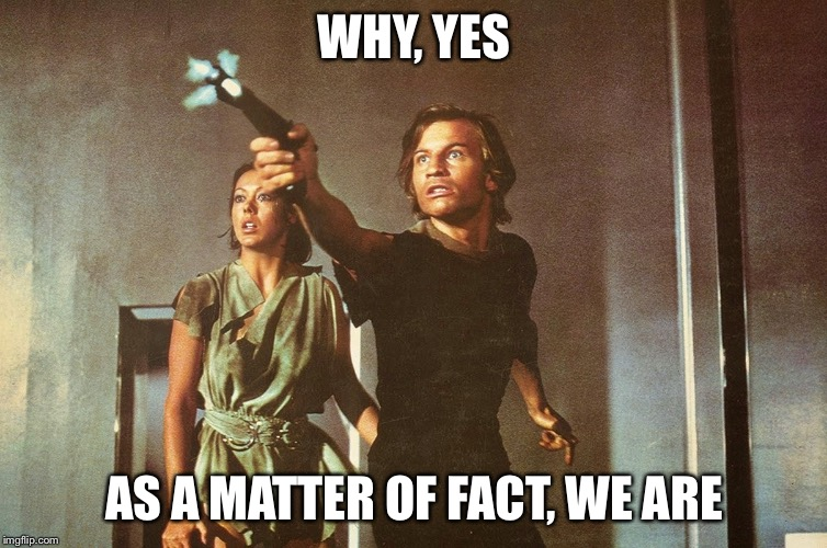 WHY, YES AS A MATTER OF FACT, WE ARE | made w/ Imgflip meme maker