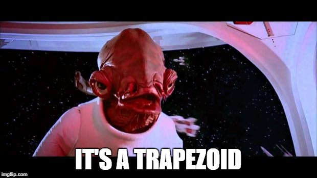 Math teacher be like | IT'S A TRAPEZOID | image tagged in it's a trap | made w/ Imgflip meme maker