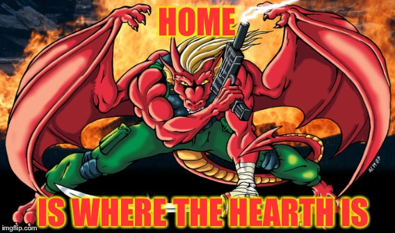 HOME IS WHERE THE HEARTH IS | made w/ Imgflip meme maker
