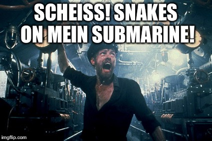 German snakes on a sub | SCHEISS! SNAKES ON MEIN SUBMARINE! | image tagged in das boot german meme,snakes on a plane,submarine,german,das boot,navy | made w/ Imgflip meme maker