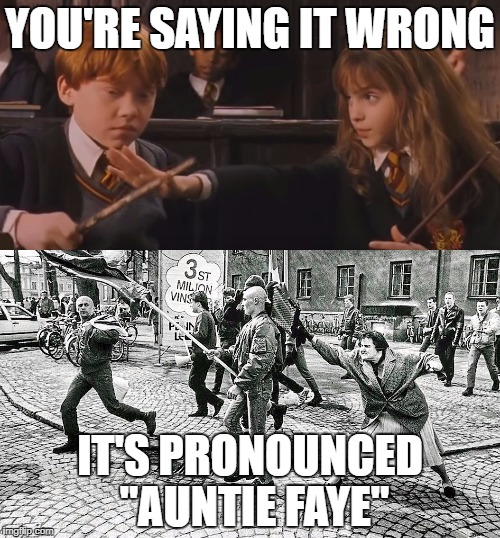"It's pronounced ""Autie Faye"" 