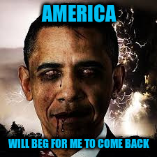 AMERICA WILL BEG FOR ME TO COME BACK | made w/ Imgflip meme maker