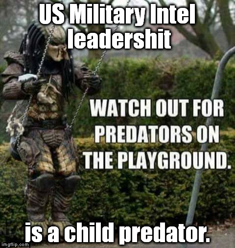 Watch your kids.  Gulf War babies happened. | US Military Intel leadershit is a child predator. | image tagged in to catch a predator | made w/ Imgflip meme maker