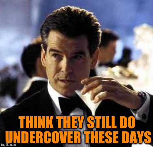 THINK THEY STILL DO UNDERCOVER THESE DAYS | made w/ Imgflip meme maker