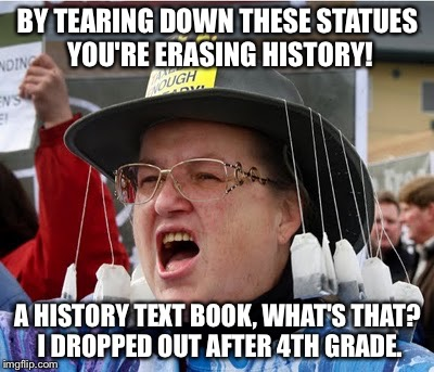 1ueww3 image tagged in tea bagger,history,confederacy,statues
