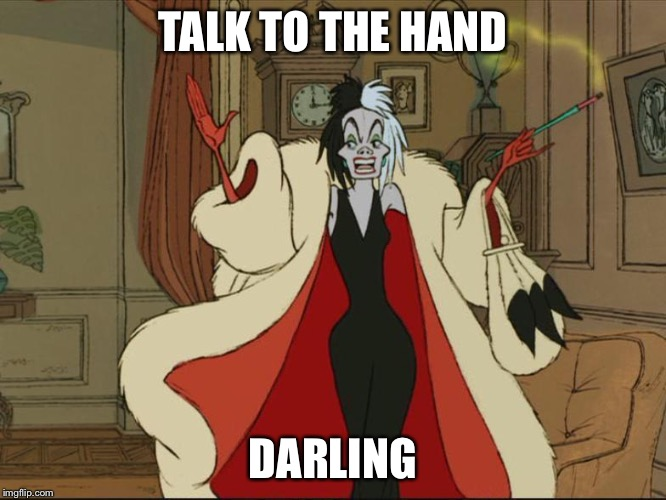 TALK TO THE HAND DARLING | image tagged in doza | made w/ Imgflip meme maker