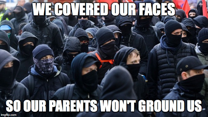 WE COVERED OUR FACES SO OUR PARENTS WON'T GROUND US | image tagged in anitfa,portland,protests | made w/ Imgflip meme maker