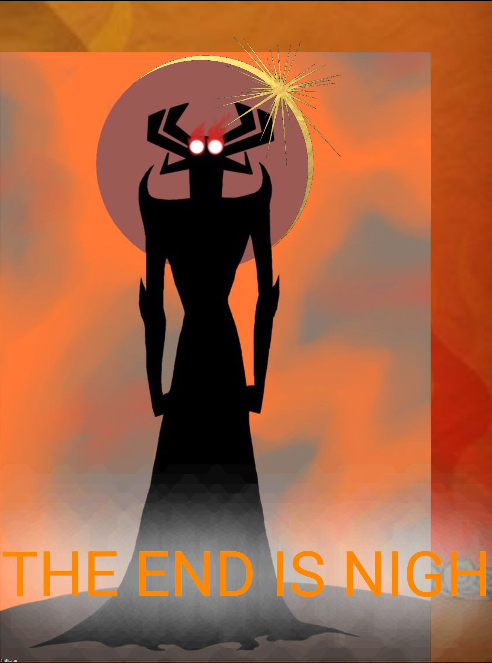 THE END IS NIGH | made w/ Imgflip meme maker