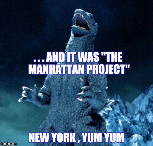". . . AND IT WAS ""THE MANHATTAN PROJECT"" NEW YORK , YUM YUM 
