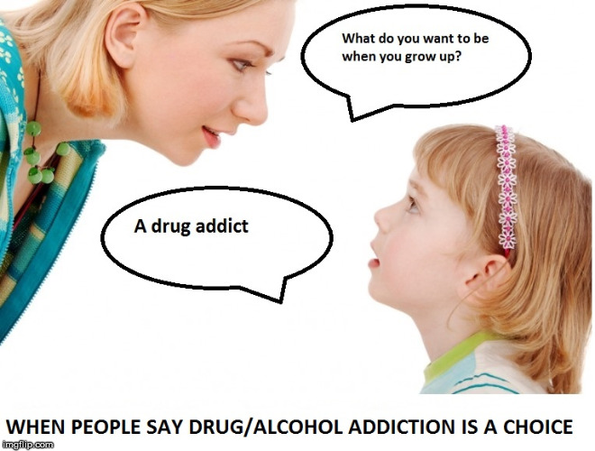 image tagged in drugs,alcohol,addiction,choices | made w/ Imgflip meme maker