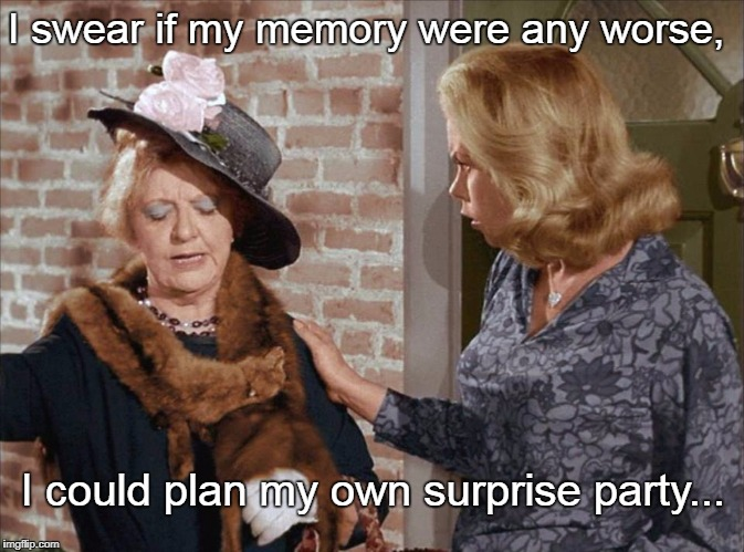 My memory... | I swear if my memory were any worse, I could plan my own surprise party... | image tagged in swear,bad memory,surprise party | made w/ Imgflip meme maker