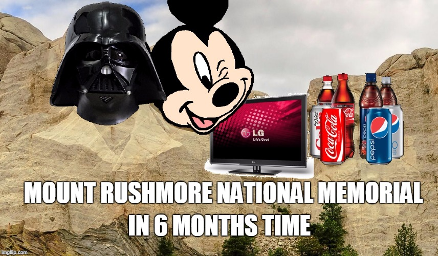 made a joke about this when trump was voted in.... seems its coming closer to being a reality then i thought....... | MOUNT RUSHMORE NATIONAL MEMORIAL IN 6 MONTHS TIME | image tagged in memes,mount rushmore,brought to you by disney,just watch the screen and relax,liberal reality simulator,dont punch my ticket i w | made w/ Imgflip meme maker