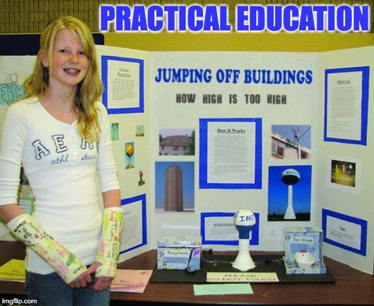 The Jumping Off Point | PRACTICAL EDUCATION | image tagged in education | made w/ Imgflip meme maker