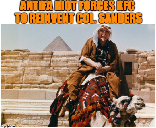 Fried Deep In Controversy | ANTIFA RIOT FORCES KFC TO REINVENT COL. SANDERS | image tagged in kfc colonel sanders,antifa,commies | made w/ Imgflip meme maker