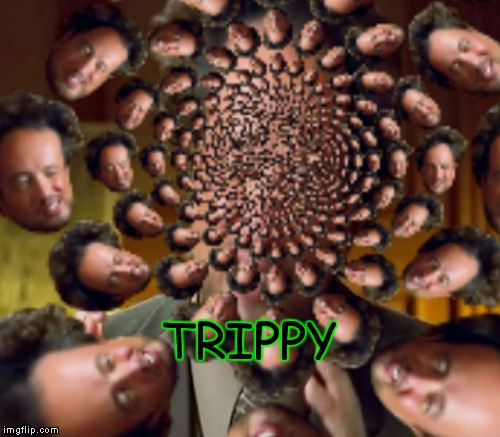 TRIPPY | made w/ Imgflip meme maker
