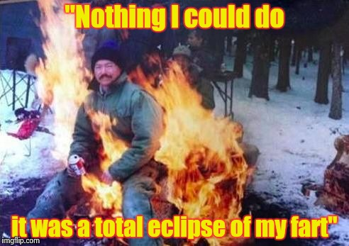 "Sorry Bonnie , I couldn't find the right snack | ""Nothing I could do it was a total eclipse of my fart"" 