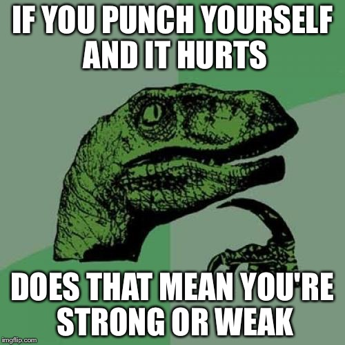 Strong or Weak - Imgflip